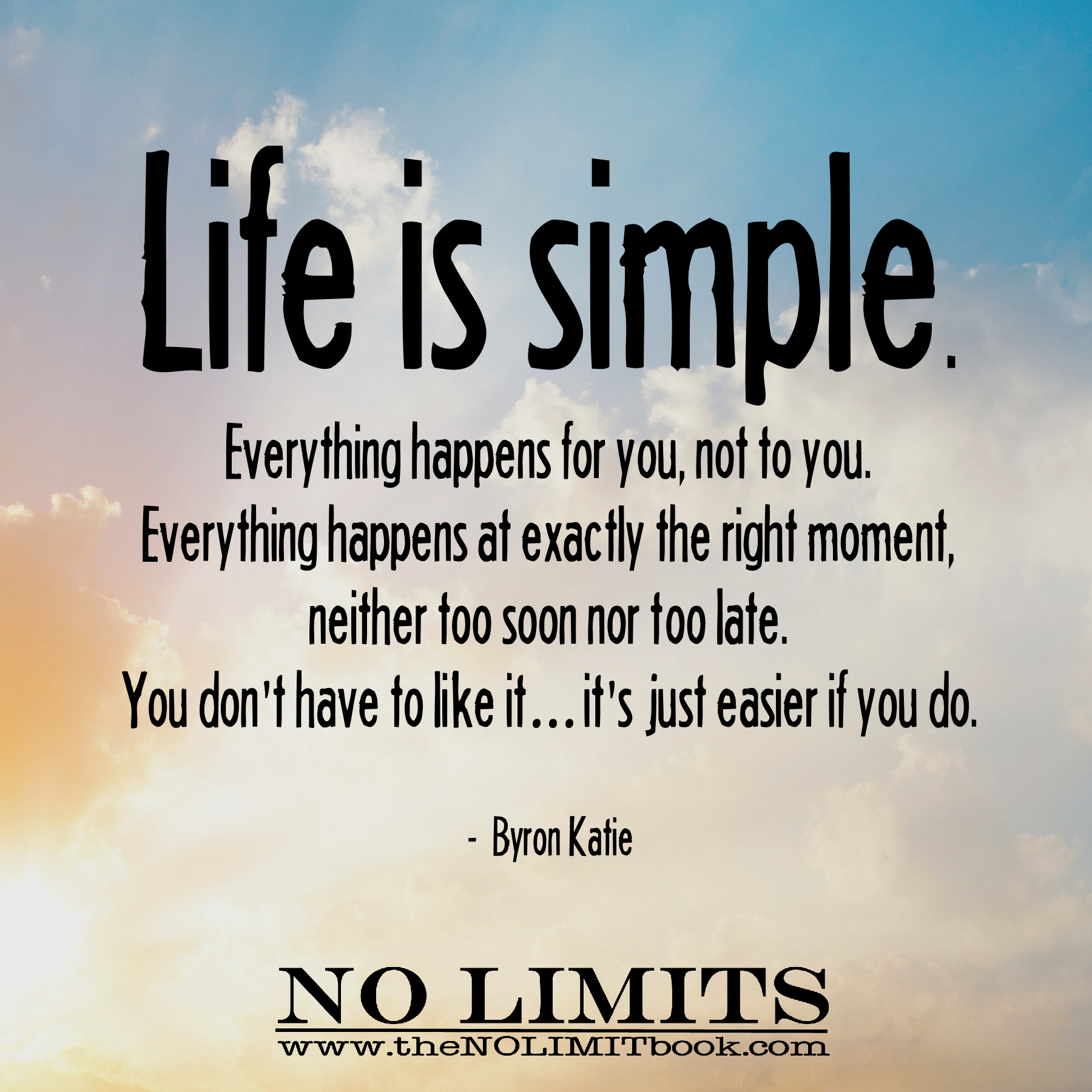 Life is simple everything happens for you not to you for Simplistic lifestyle